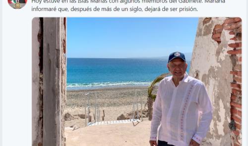Islas Marías dejarán de ser prisión, adelanta AMLO